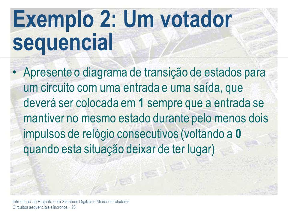 Exemplo 2: Um votador sequencial