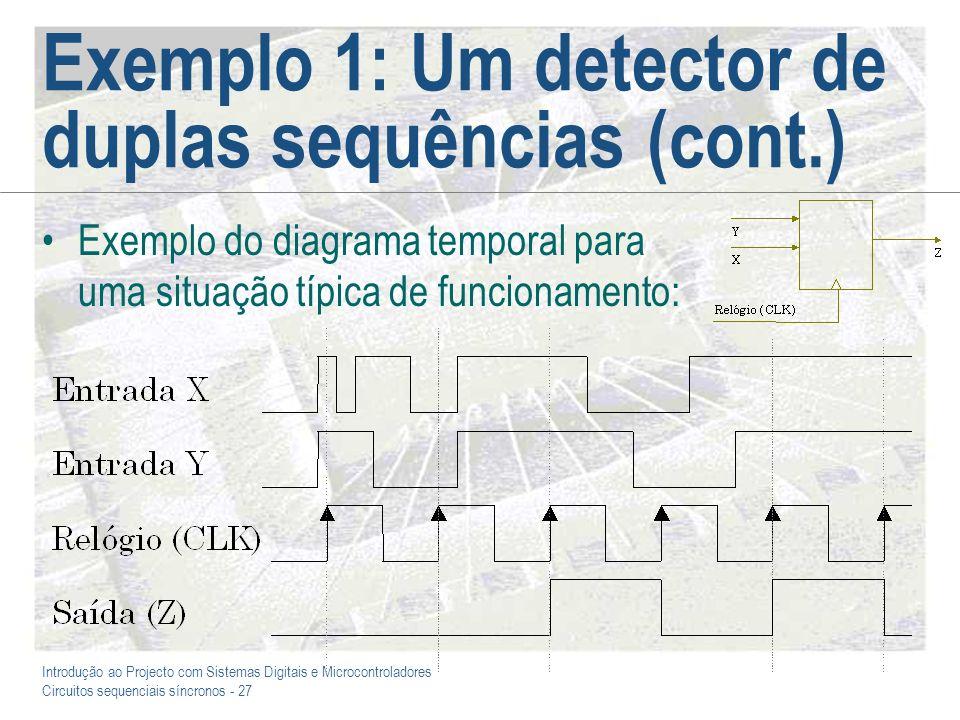 Exemplo 1: Um detector de duplas sequências (cont.)