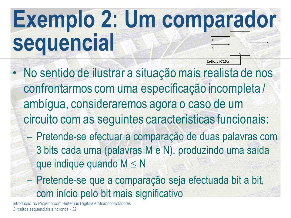 Exemplo 2: Um comparador sequencial