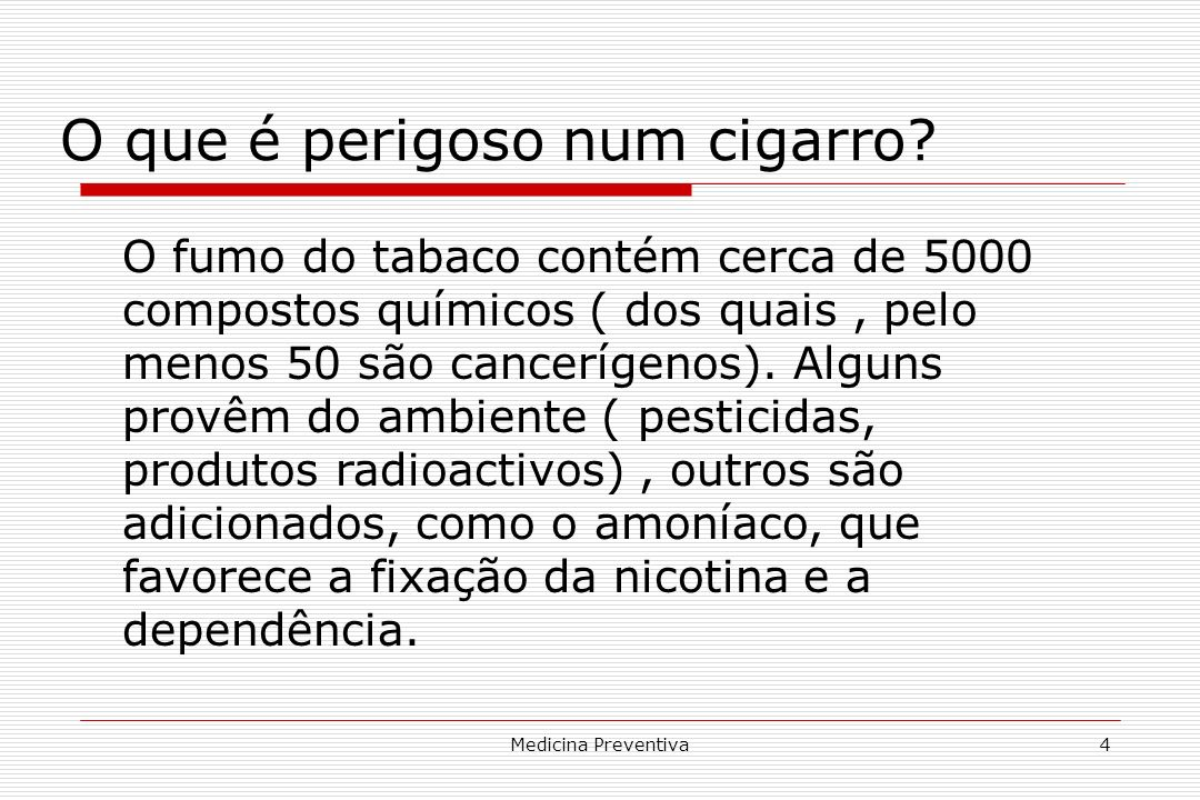 O que é perigoso num cigarro