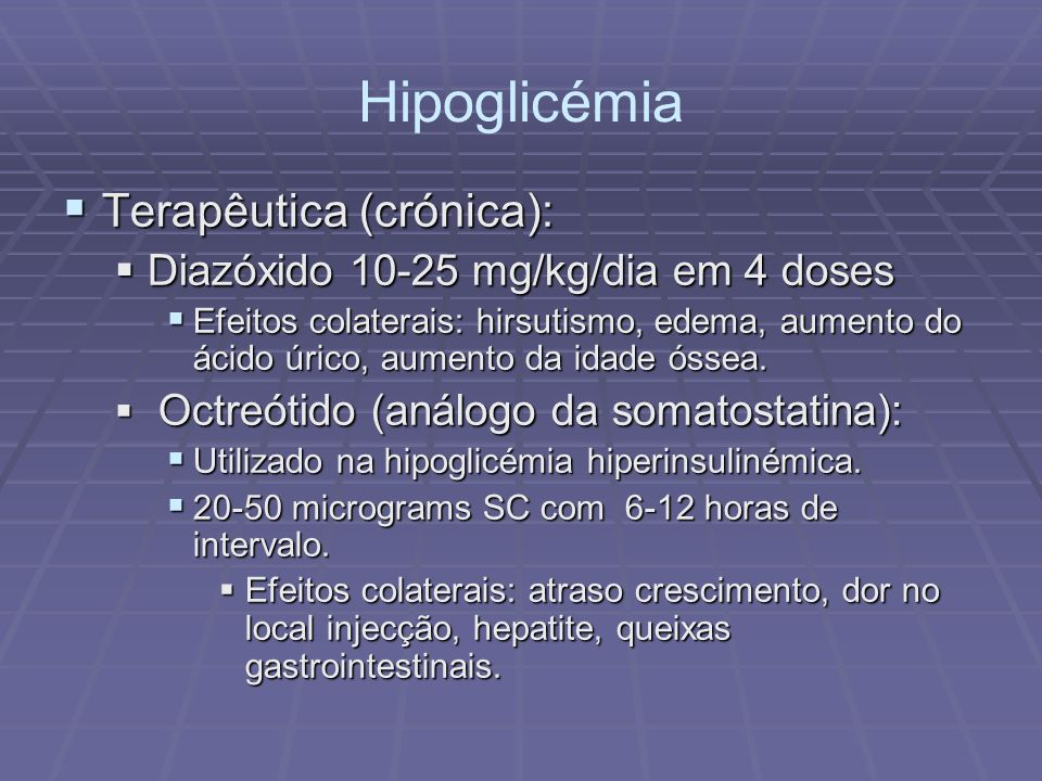 Hipoglicémia Terapêutica (crónica):