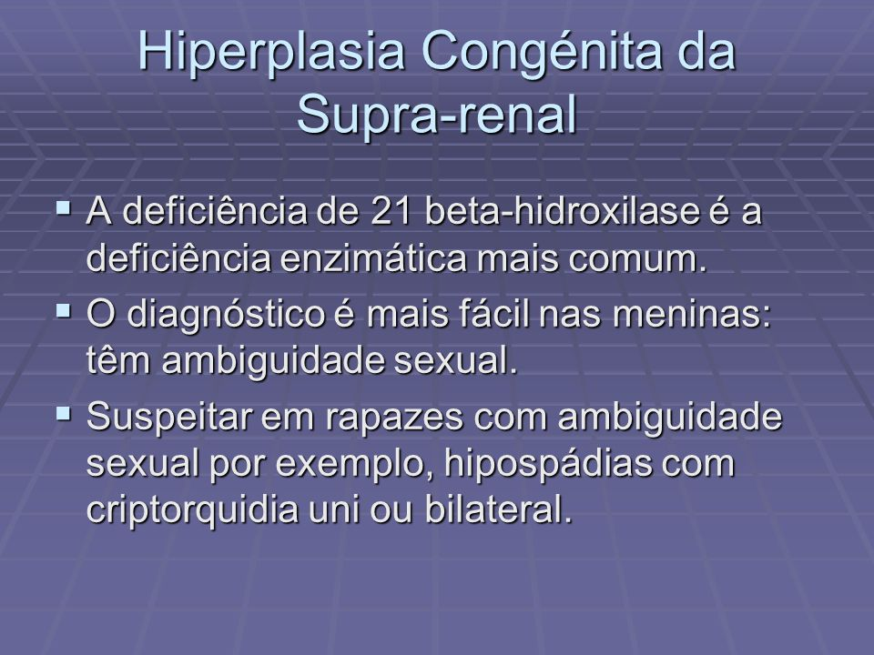 Hiperplasia Congénita da Supra-renal