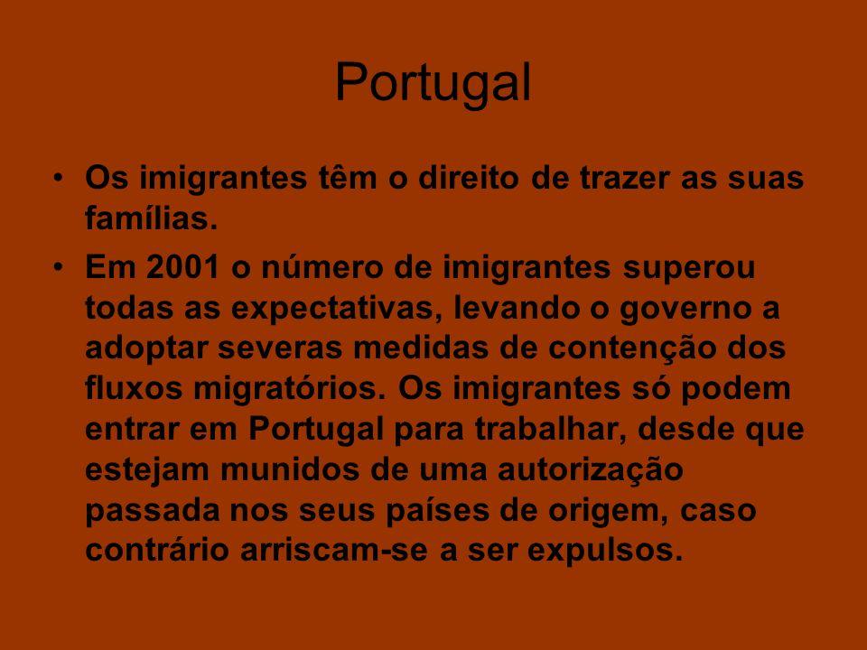 Portugal Os imigrantes têm o direito de trazer as suas famílias.