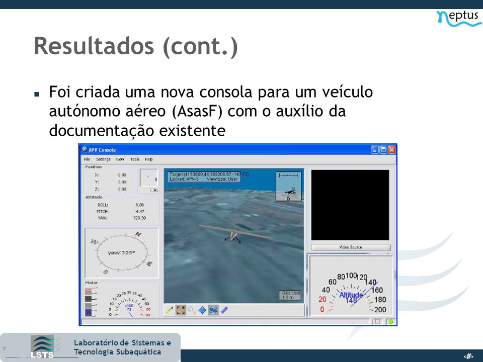 Resultados (cont.)Foi criada uma nova consola para um veículo autónomo aéreo (AsasF) com o auxílio da documentação existente.