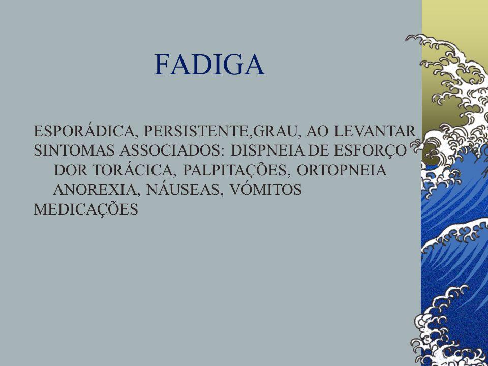 FADIGA ESPORÁDICA, PERSISTENTE,GRAU, AO LEVANTAR