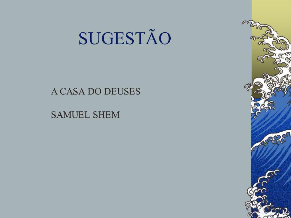 SUGESTÃO A CASA DO DEUSES SAMUEL SHEM