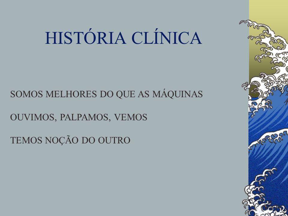 HISTÓRIA CLÍNICA SOMOS MELHORES DO QUE AS MÁQUINAS