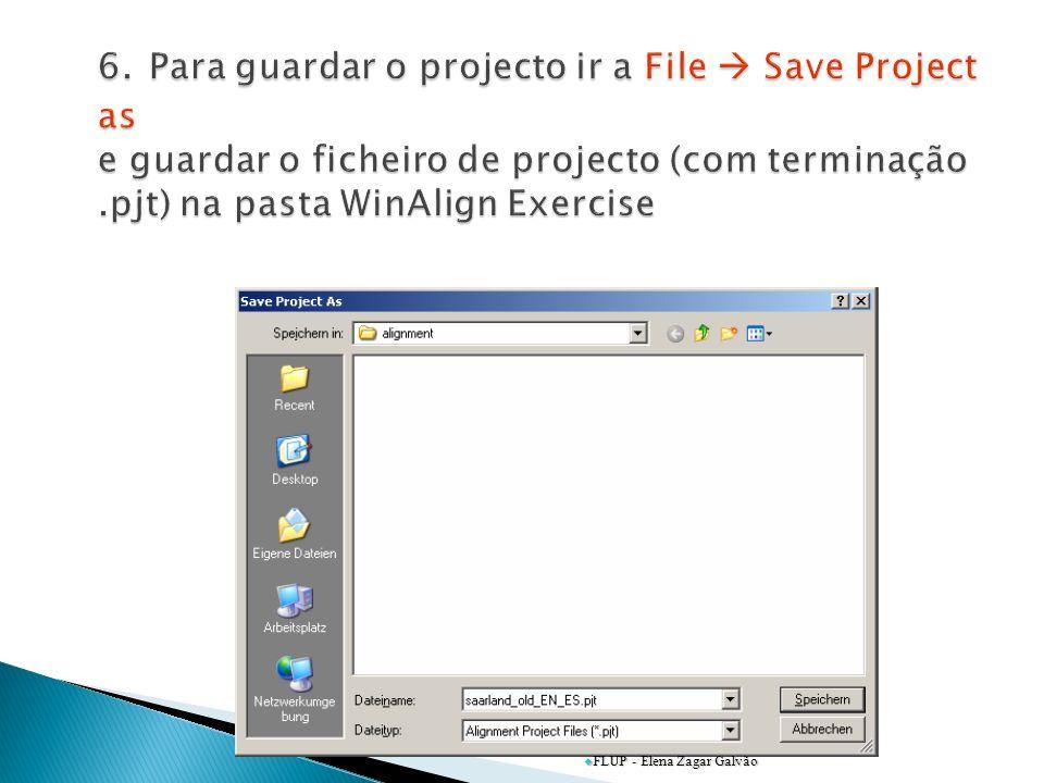 6. Para guardar o projecto ir a File  Save Project as e guardar o ficheiro de projecto (com terminação .pjt) na pasta WinAlign Exercise