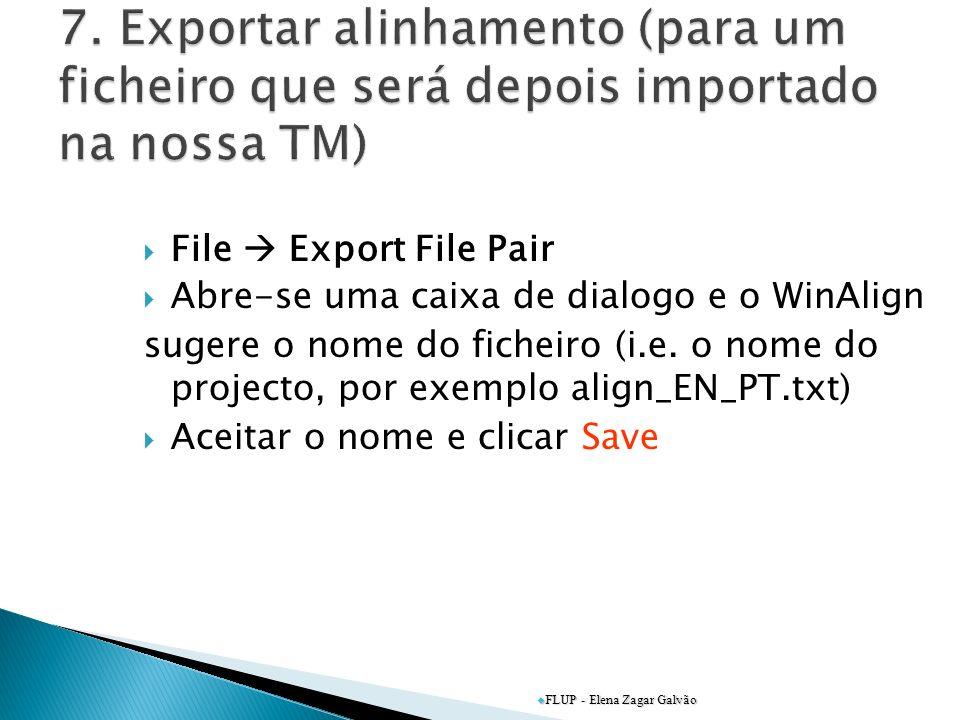 7. Exportar alinhamento (para um ficheiro que será depois importado na nossa TM)