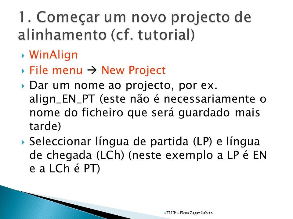 1. Começar um novo projecto de alinhamento (cf. tutorial)