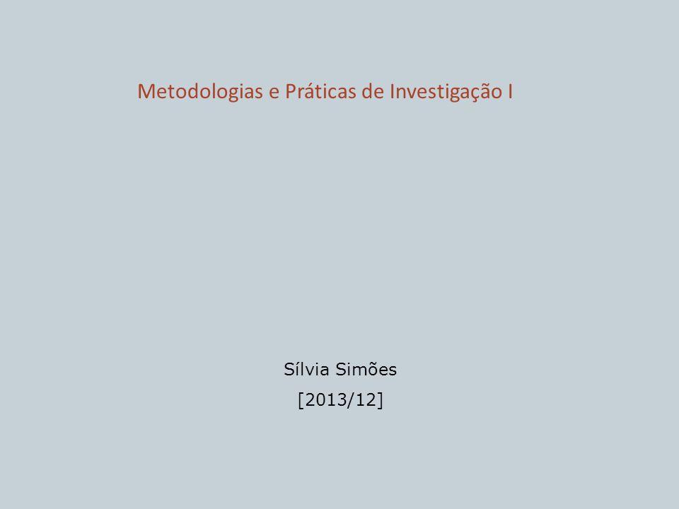 Metodologias e Práticas de Investigação I