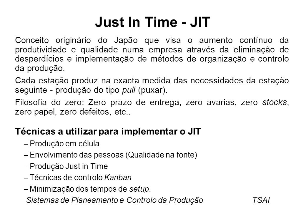 Just In Time - JIT Técnicas a utilizar para implementar o JIT