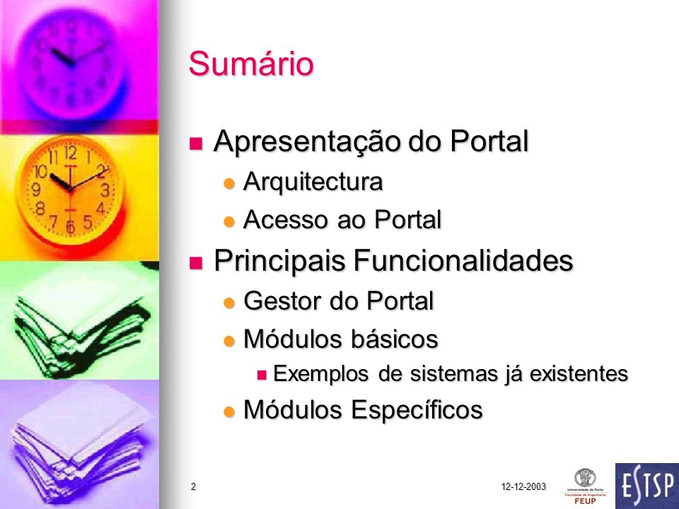 Sumário Apresentação do Portal Principais Funcionalidades Arquitectura