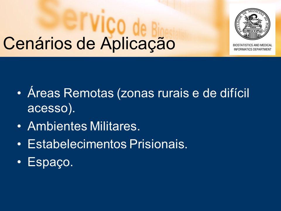 Cenários de Aplicação Áreas Remotas (zonas rurais e de difícil acesso). Ambientes Militares. Estabelecimentos Prisionais.