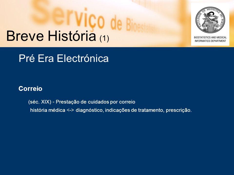 Breve História (1) Pré Era Electrónica