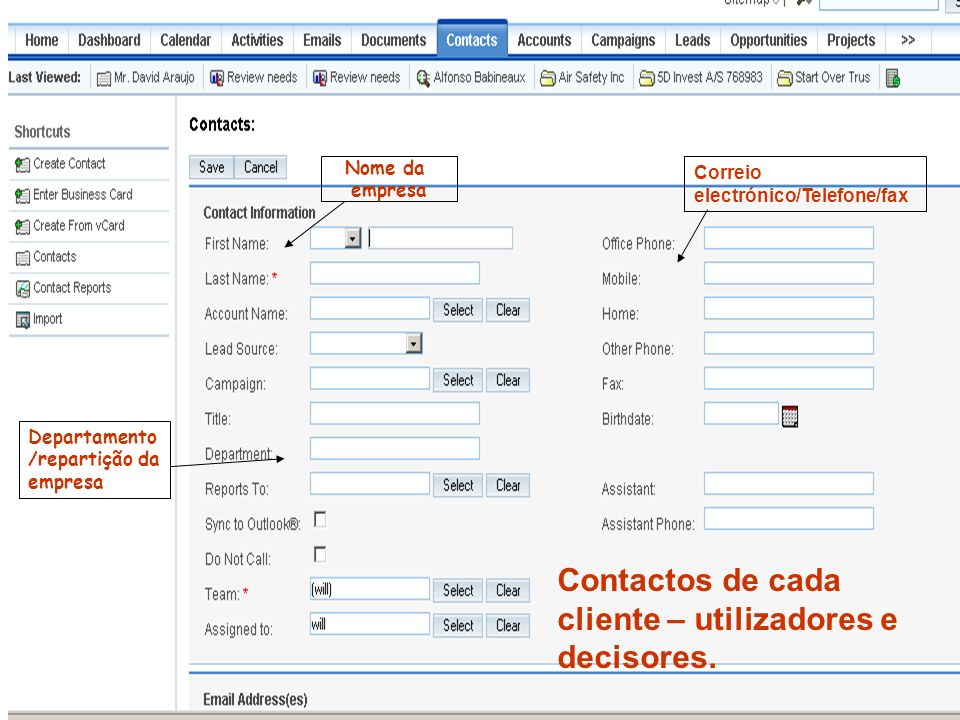Contactos de cada cliente – utilizadores e decisores.