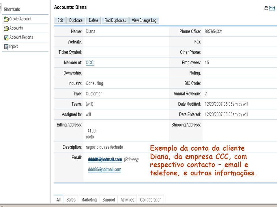 Exemplo da conta da cliente Diana, da empresa CCC, com respectivo contacto – email e telefone, e outras informações.