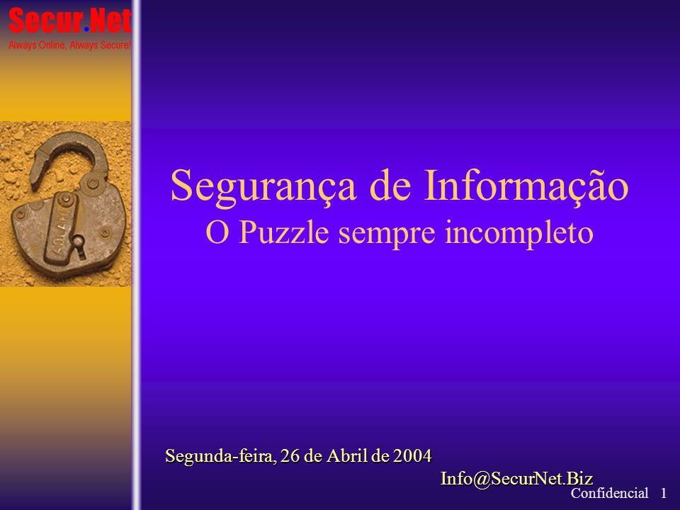 Segurança de Informação O Puzzle sempre incompleto