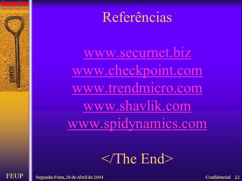 Referências www. securnet. biz www. checkpoint. com www. trendmicro