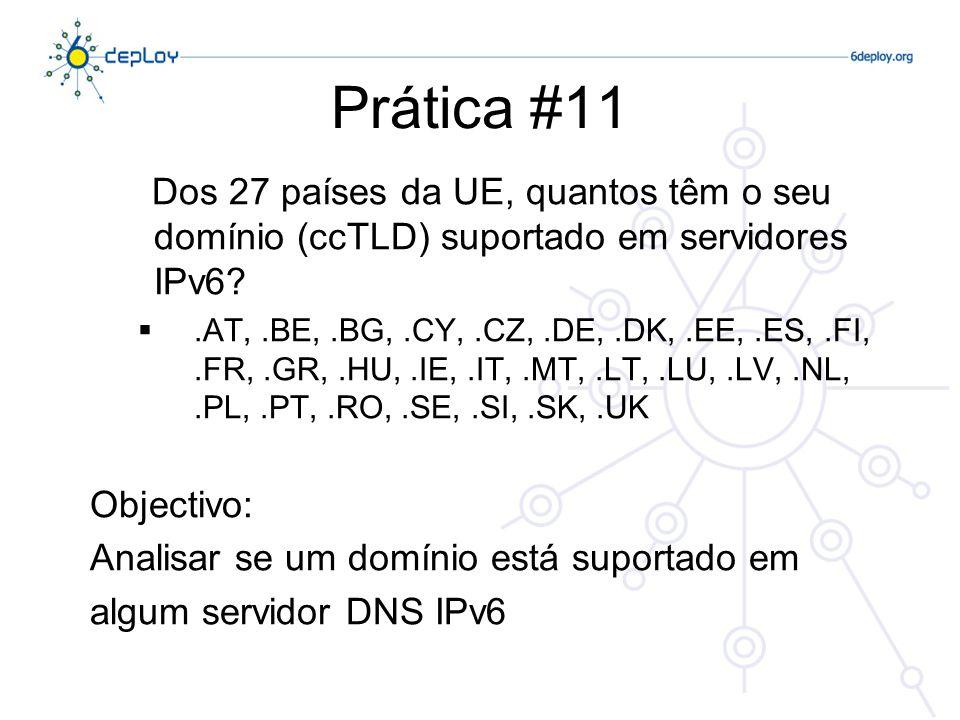 Prática #11 Dos 27 países da UE, quantos têm o seu domínio (ccTLD) suportado em servidores IPv6
