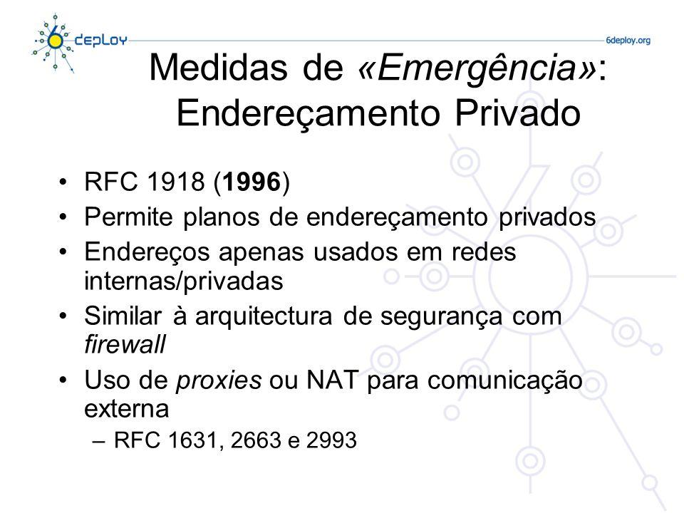 Medidas de «Emergência»: Endereçamento Privado