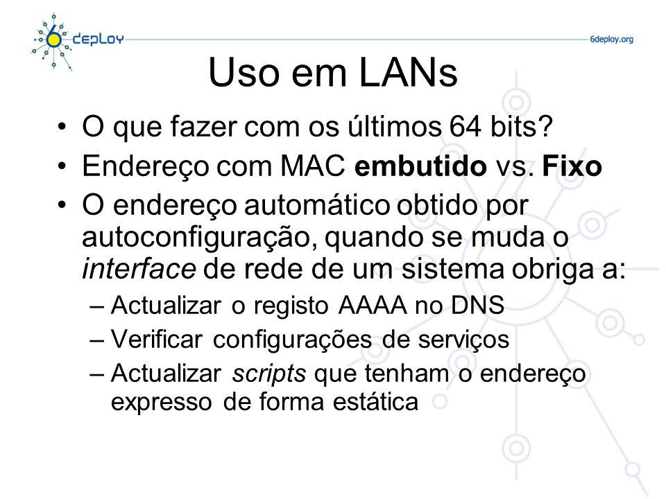 Uso em LANs O que fazer com os últimos 64 bits