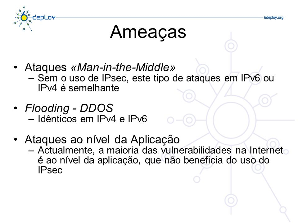 Ameaças Ataques «Man-in-the-Middle» Flooding - DDOS