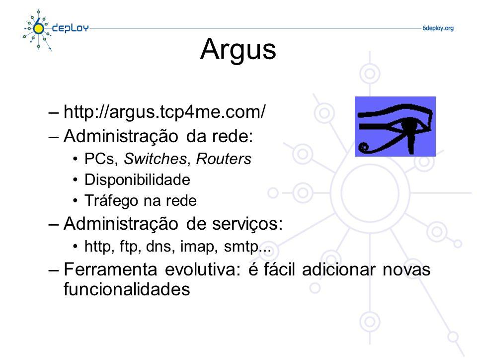 Argus http://argus.tcp4me.com/ Administração da rede: