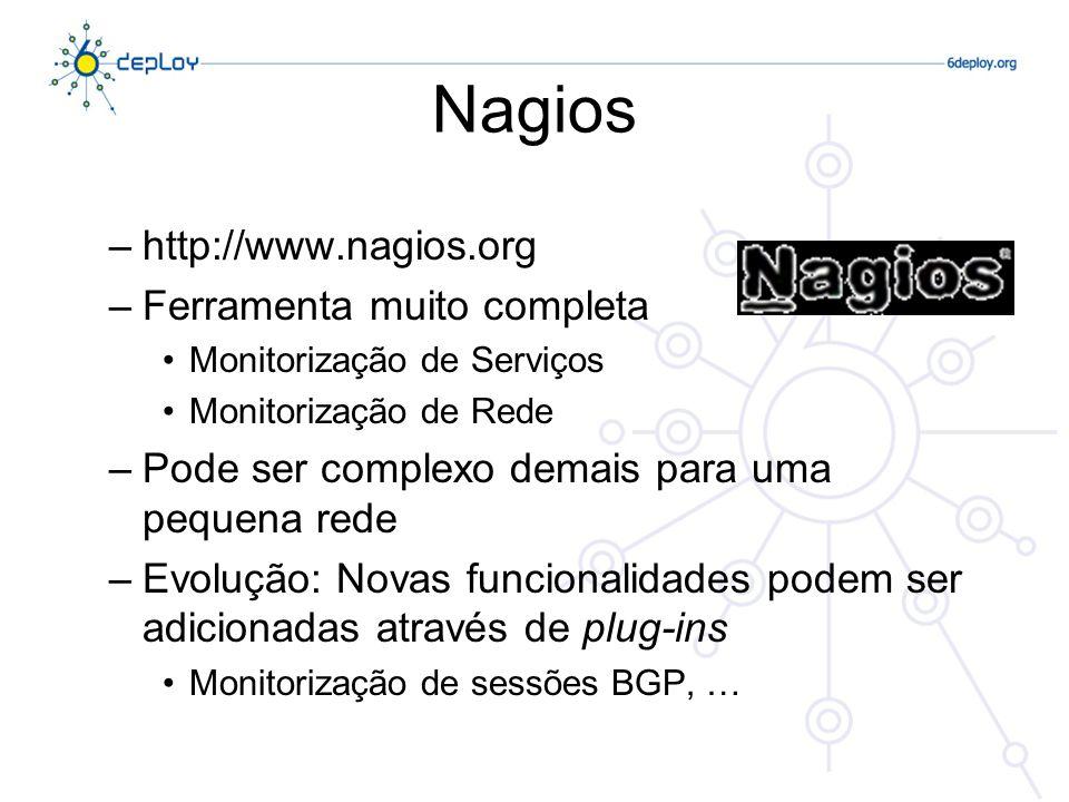 Nagios http://www.nagios.org Ferramenta muito completa