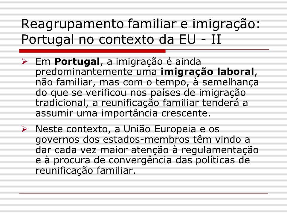 Reagrupamento familiar e imigração: Portugal no contexto da EU - II