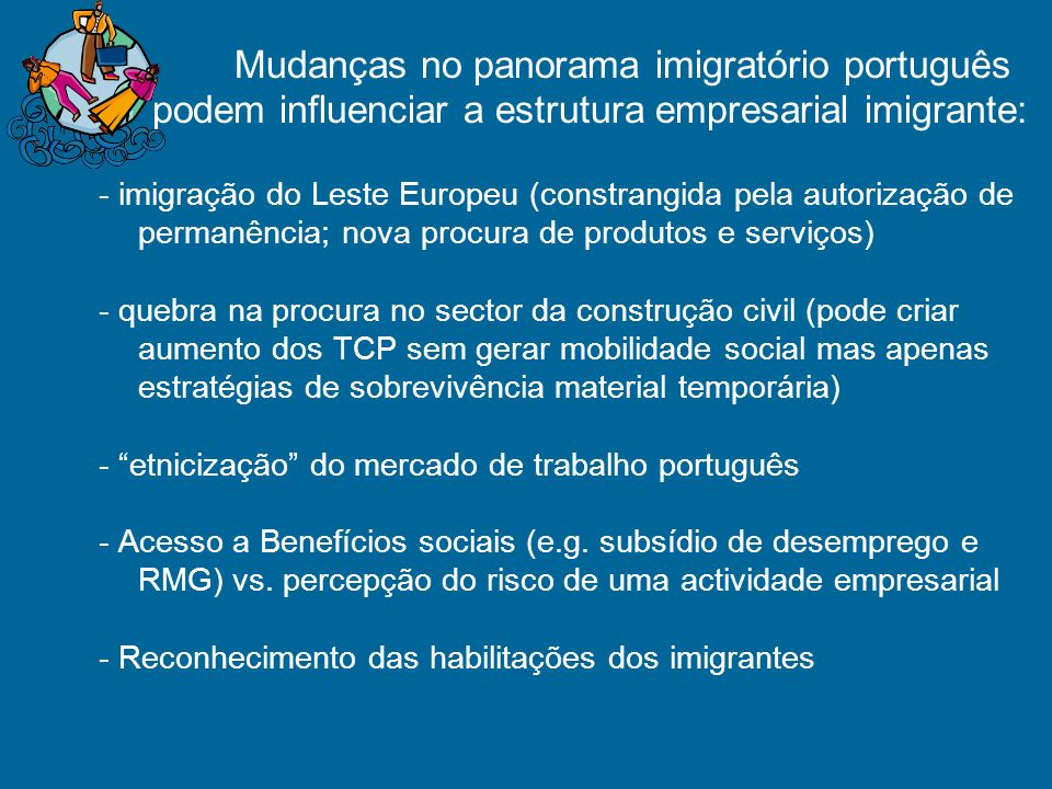 Mudanças no panorama imigratório português podem influenciar a estrutura empresarial imigrante: