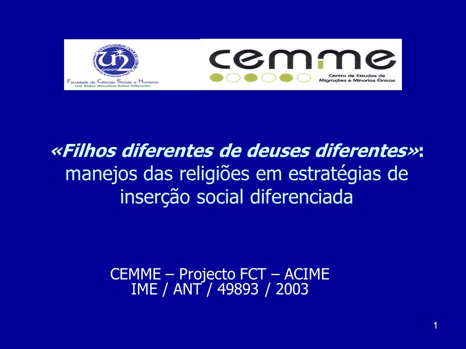 CEMME – Projecto FCT – ACIME IME / ANT / 49893 / 2003