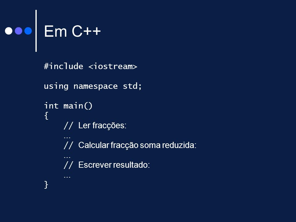 Em C++ #include <iostream> using namespace std; int main() {