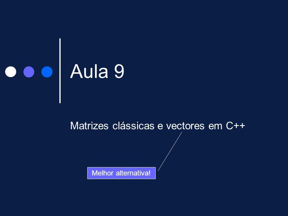 Matrizes clássicas e vectores em C++