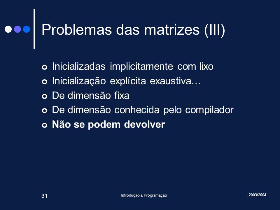Problemas das matrizes (III)