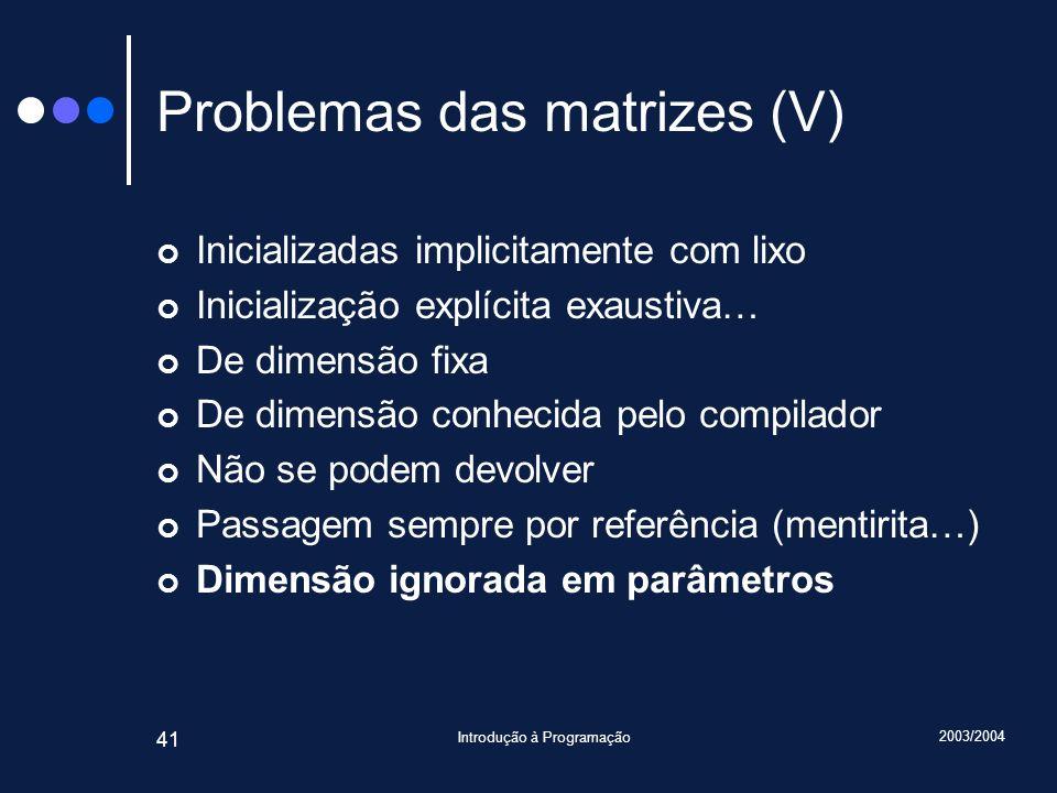 Problemas das matrizes (V)