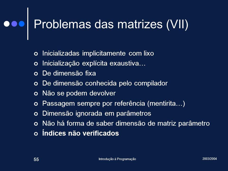 Problemas das matrizes (VII)