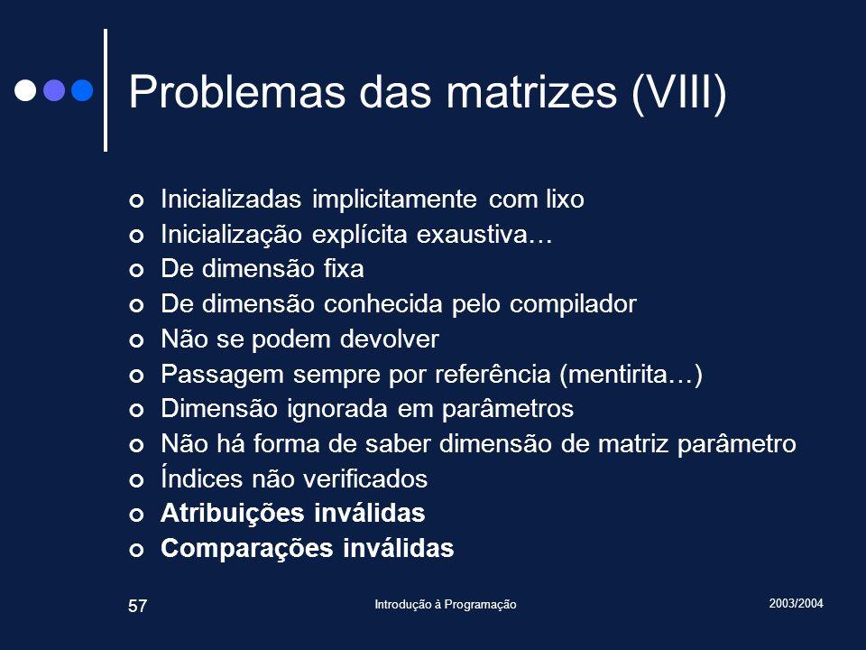 Problemas das matrizes (VIII)