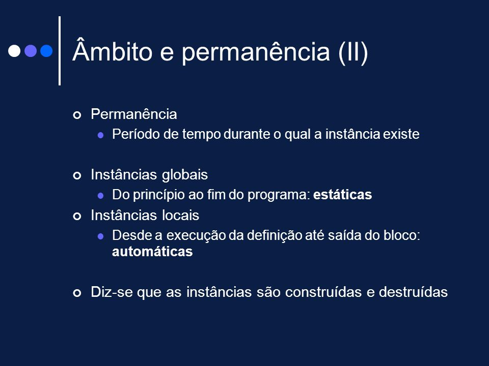 Âmbito e permanência (II)