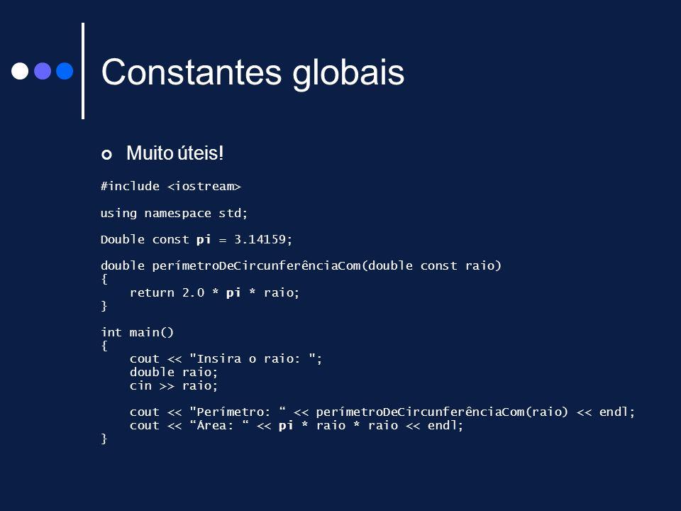 Constantes globais Muito úteis! #include <iostream>