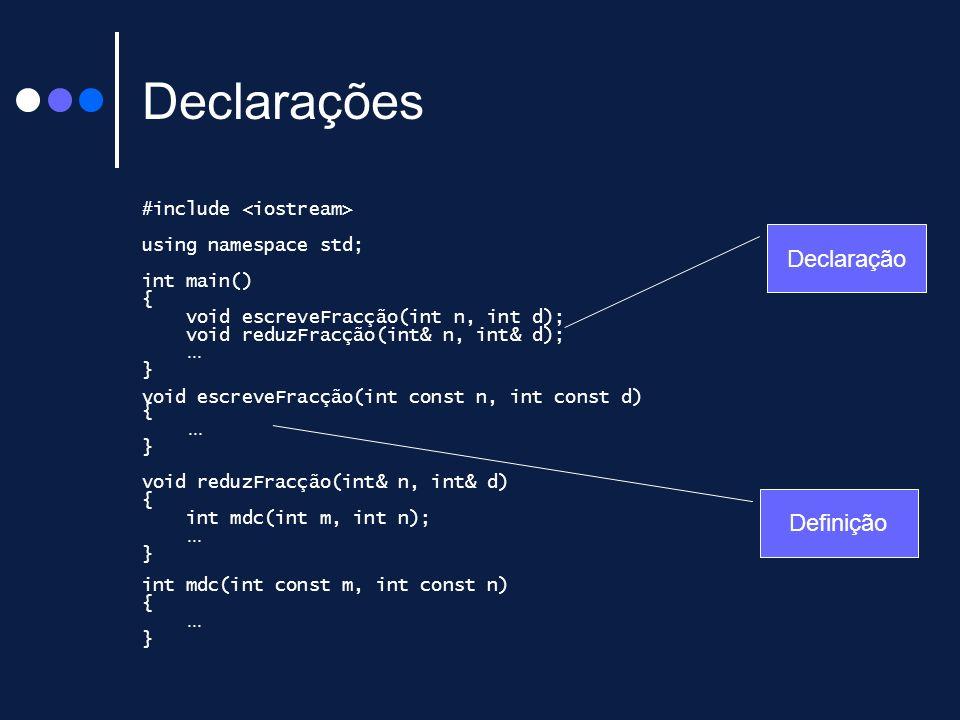 Declarações Declaração Definição #include <iostream>