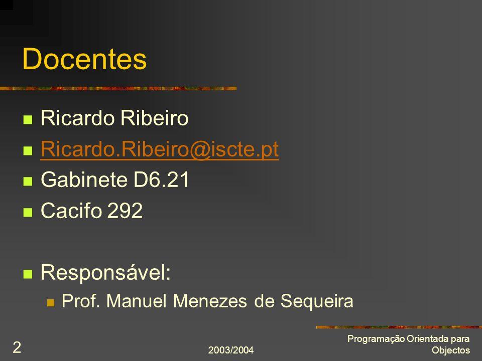 Docentes Ricardo Ribeiro Ricardo.Ribeiro@iscte.pt Gabinete D6.21