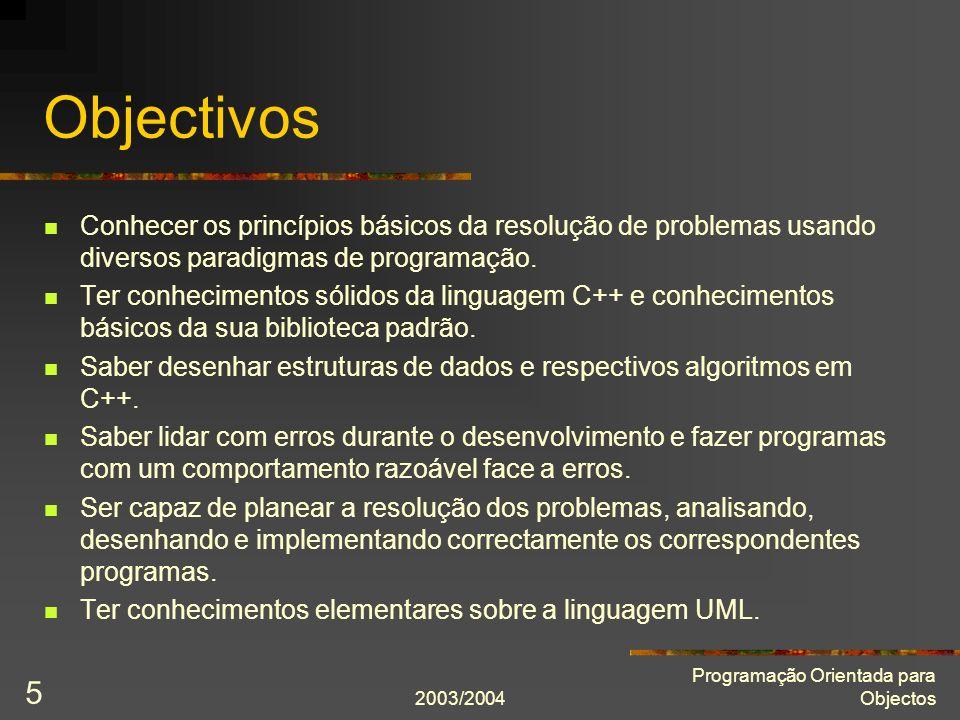 Objectivos Conhecer os princípios básicos da resolução de problemas usando diversos paradigmas de programação.