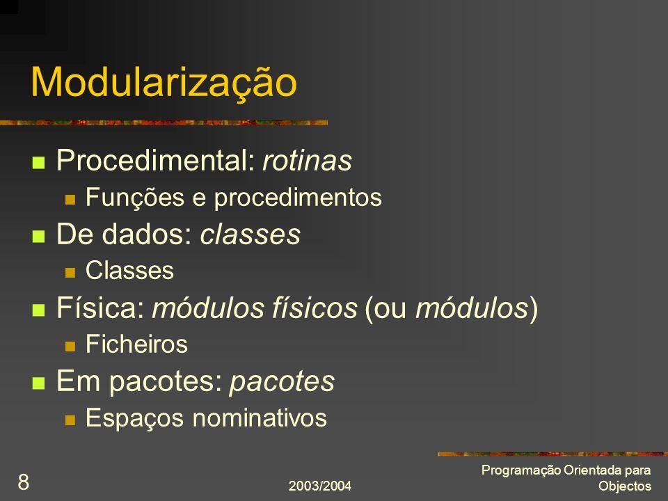 Modularização Procedimental: rotinas De dados: classes