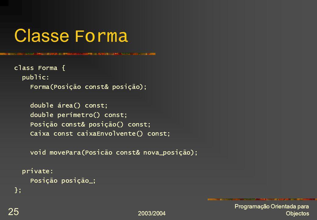 Classe Forma class Forma { public: Forma(Posição const& posição);
