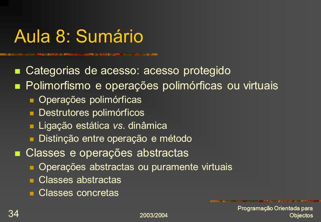 Aula 8: Sumário Categorias de acesso: acesso protegido
