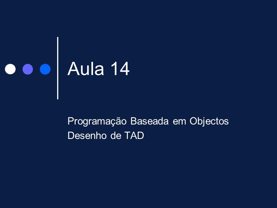 Programação Baseada em Objectos Desenho de TAD