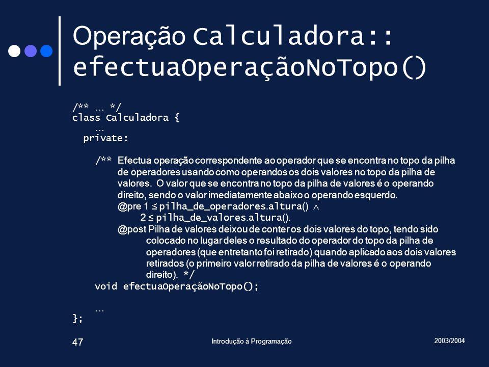 Operação Calculadora:: efectuaOperaçãoNoTopo()