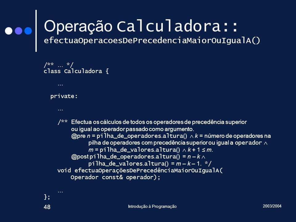Operação Calculadora:: efectuaOperacoesDePrecedenciaMaiorOuIgualA()