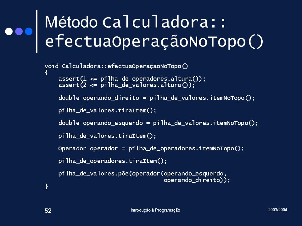 Método Calculadora:: efectuaOperaçãoNoTopo()